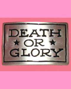 Death or Glory Buckle